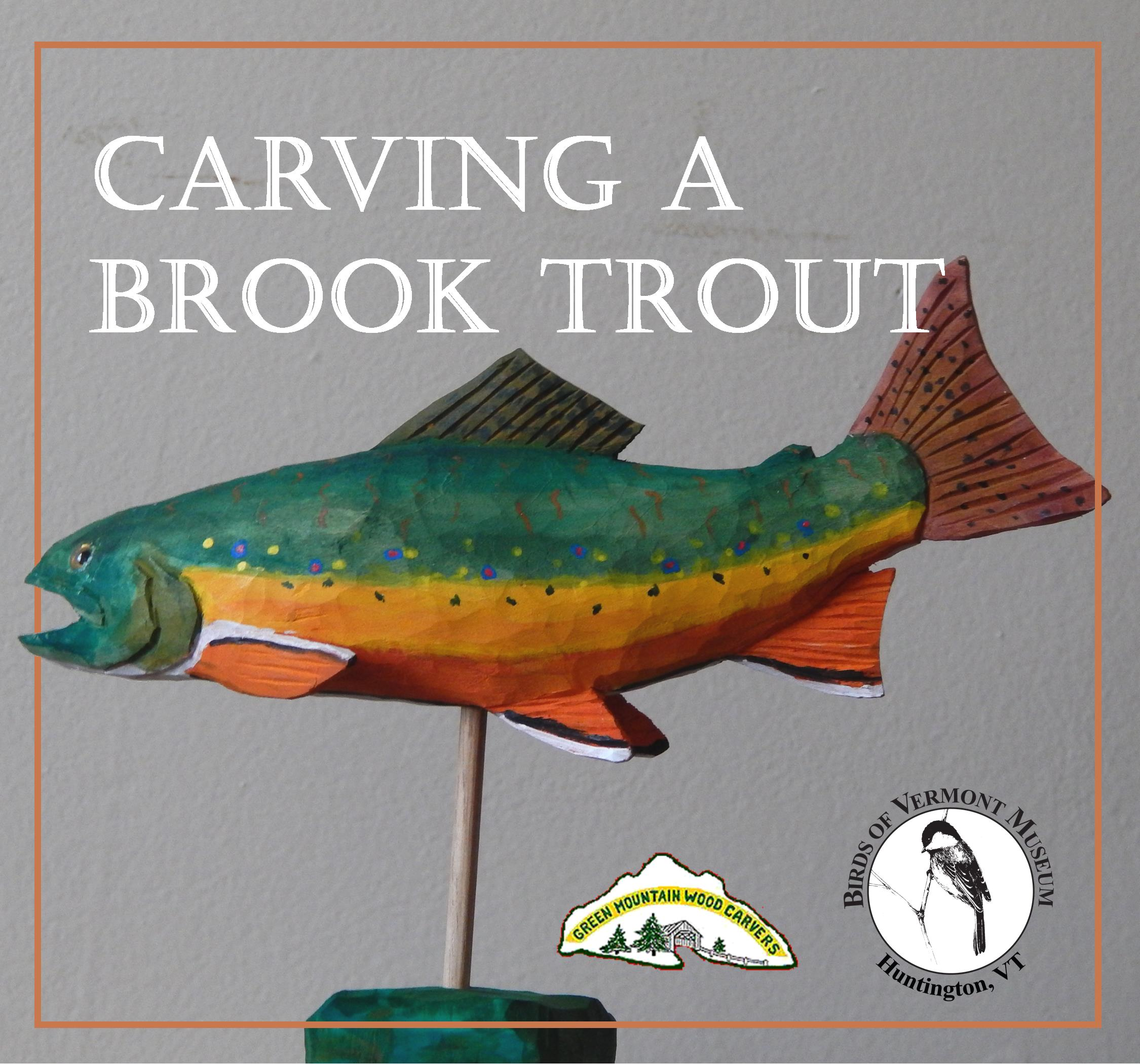 Carve your ownbrook trout in this one-day class with David Tuttle